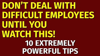 People Management Skills: How to Deal with Difficult Employees