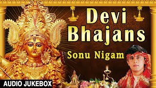 Devi Bhajans I SONU NIGAM I Navratri  Special I Best Collection of Sonu Nigam Bhajans - Download this Video in MP3, M4A, WEBM, MP4, 3GP