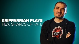 Kripparrian plays HEX: Shards of Fate
