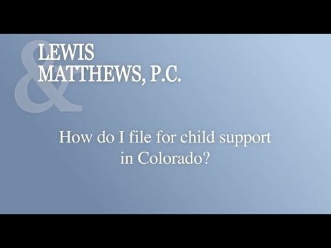 How Do I File For Child Support In Colorado?