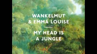 Wankelmut & Emma Louise - My head is a jungle (Gui Boratto Dub - played by Pete Tong)