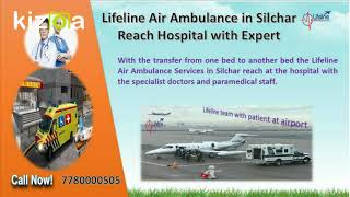 Get in Touch with Lifeline Air Ambulance in Silchar Cost-Effectively