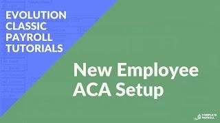 New Employee ACA Setup   Evolution Classic Payroll Tutorial
