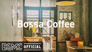 Bossa Coffee: Sweet April Morning - Relax Jazz Cafe & Bossa Nova Music for Good Mood
