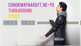 Conor Maynard Turn around ,ft. Ne-yo Lyrics [480p]