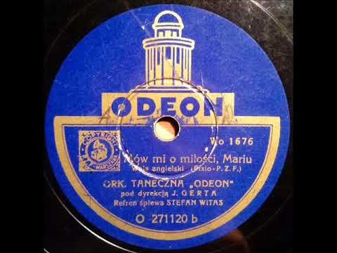 Stefan Witas-Mów mi o miłości, Mariu-1935!