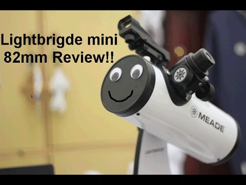Meade Lightbridge mini 82mm review – watch first if you want to buy this telescope