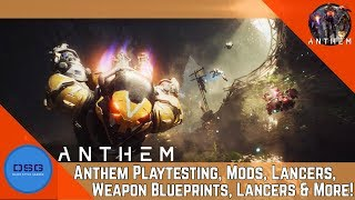 Anthem News - Play Testing, Weapons Blueprints, Lancers, Strongholds & More!