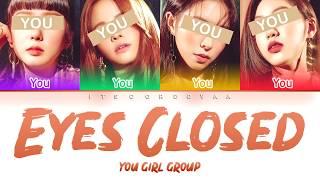 YOUR GIRL GROUP — EYES CLOSED (ORIGINAL BLACKPINK ROSÉ) (Color Coded Lyrics Han Rom Eng)
