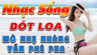 dot-loa-bang-lk-nhac-song-tru-tinh-remix-mo-nhe-nhang-van-phe-pha-nhac-chat