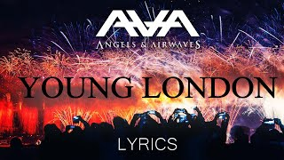 Angels & Airwaves - Young London Lyrics