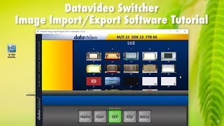 Datavideo Switcher Image ImportExport Software: How to Import Stills
