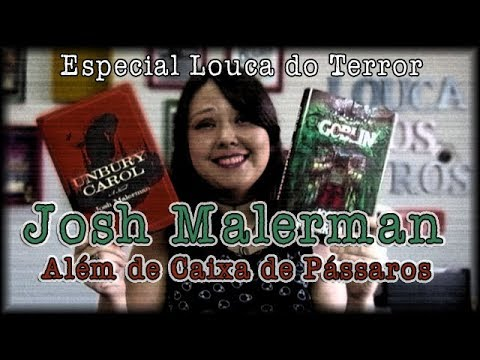 Josh Malerman, além de Caixa de Pássaros {LOUCA DO TERROR #1}
