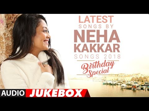 Download Latest Songs By Neha Kakkar - 2018  (Audio Jukebox) | Birthday Special  | Songs 2018 | T-Series HD Mp4 3GP Video and MP3