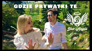 Blue Angels - Gdzie Prywatki Te (Official Video) Nowość 2020