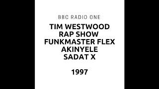 Tim Westwood - BBC Radio One 1 Rap Show - Funkmaster Flex  - Akinyele - Sadat X - guest