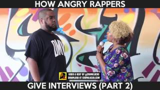 HOW ANGRY RAPPERS GIVE INTERVIEWS pt 2