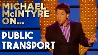 Compilation Of Michael's Best Jokes About Public Transport | Michael McIntyre