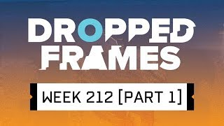 Dropped Frames - Week 212 - Mixing it Up! (Part 1)