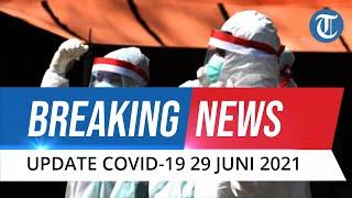 Kasus Positif Covid-19 Tambah 20 Ribu Lagi pada Selasa 29 Juni 2021, Total 2.156.465 Terpapar Corona