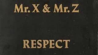 MR. X & MR.Z  - Respect