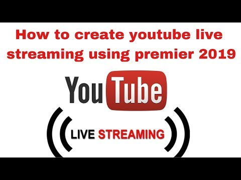 How to create youtube live streaming using premier 2019