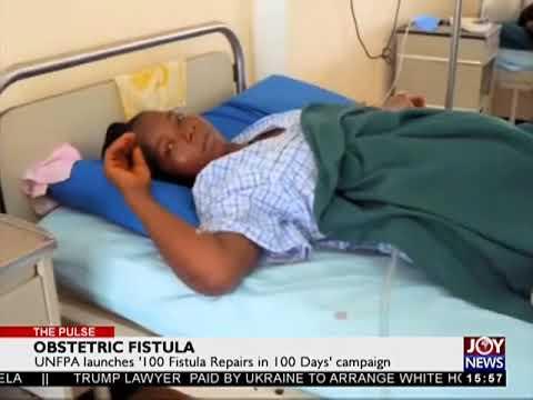 Obstetric Fistula   The Pulse on JoyNews 24 5 18