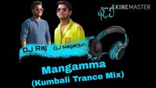 Mangamma (Kumbali Trance Mix) {DJ Raj & DJ Nagarjun}