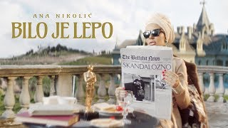 ANA NIKOLIC - BILO JE LEPO (OFFICIAL VIDEO)