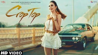 Crop Top - Goldkartz | Jaymeet | Latest Punjabi Songs 2018 | Dance Songs | Saga Music