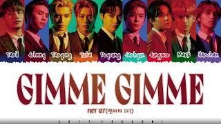 NCT 127 - 'GIMME GIMME' Lyrics [Color Coded_Kan_Rom_Eng]