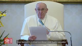 """Papa: """"Quando rezamos, estamos em sintonia com a misericórdia de Deus"""""""