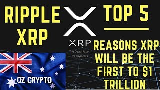 Top 5 Reasons XRP will be the first to $1 Trillion - Ripple XRP