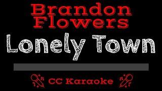 Brandon Flowers   Lonely Town CC Karaoke Instrumental Lyrics