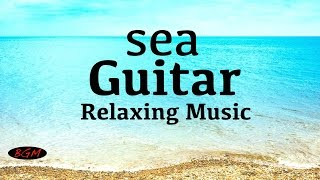 Chill Out Guitar Music - Relaxing Background Music For Work,Study,Sleep