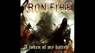 Iron Fire - A Token of My Hatred (Virgin Steele cover)