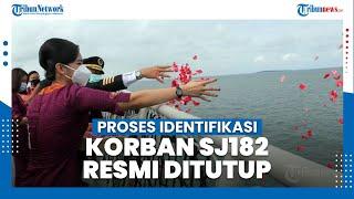 Proses Identifikasi Jenazah Jatuhnya Pesawat Sriwijaya Air SJ182 Resmi Ditutup