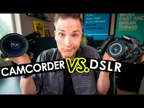 Camcorder VS. DSLR for Video, YouTube and Vlogging?