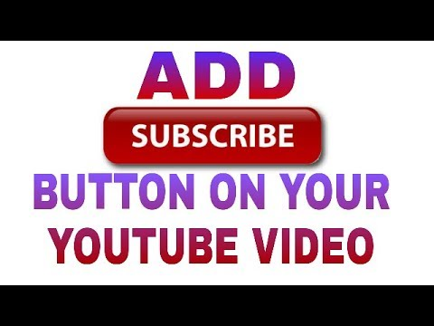 how to add subscribe butten on YouTube video