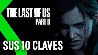 The Last of Us parte 2: las 10 claves tras haberlo jugado (SIN SPOILERS)