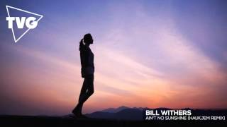 Bill Withers - Ain't No Sunshine (Haukjem Remix)