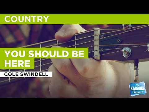 You Should Be Here (In the Style of Cole Swindell