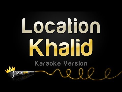 Khalid - Location (Karaoke Version)