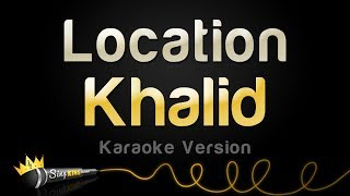 Khalid - Location (Karaoke Version)
