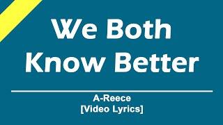 A Reece   We Both Know Better [video Lyrics] || LyrickedRSA
