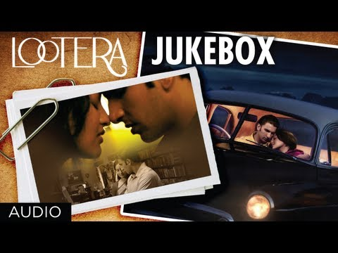 Lootera Movie Full Songs Jukebox | Ranveer Singh, Sonakshi Sinha Mp3