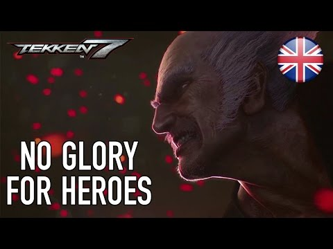 Tekken 7 – PS4/XB1/PC – No Glory for Heroes (English Story Trailer)