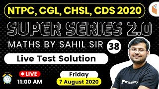 11 AM - RRB NTPC 2019 | SSC CGL, CHSL, CDS 2020 Super Series | Maths Live Test By Sahil Khandelwal