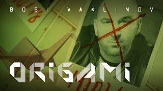 BOBI VAKLINOV - ORIGAMI [Official Video]