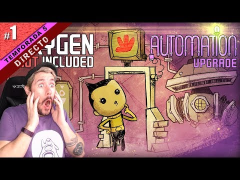 EMPEZAMOS AUTOMATION UPGRADE! | OXYGEN NOT INCLUDED T5 #01 | Gameplay español